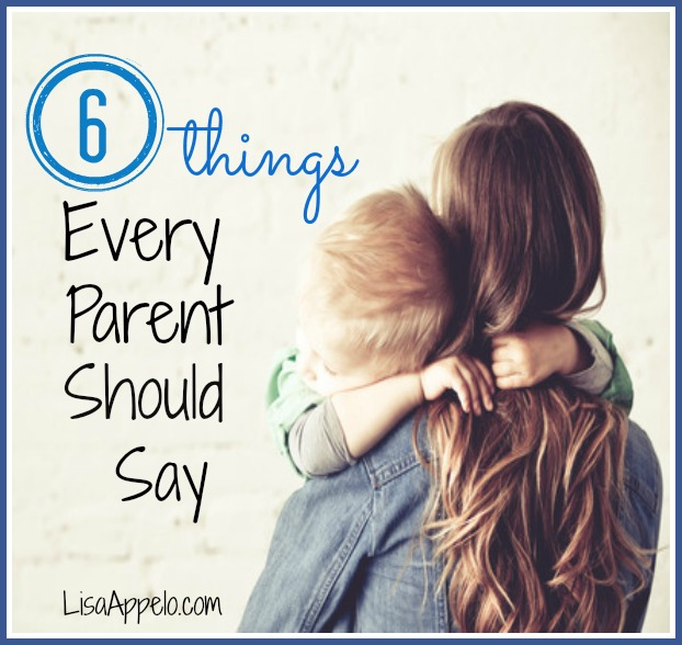 6 things every parent should say
