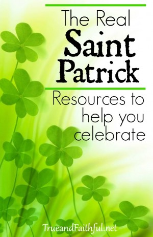 Read the real story of St. Patrick, the brave Christian, and find FREE books and resources to celebrate.