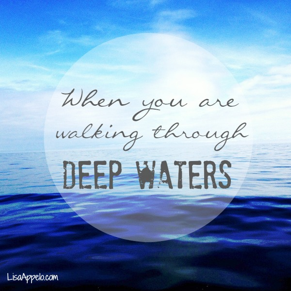 when walk through deep waters