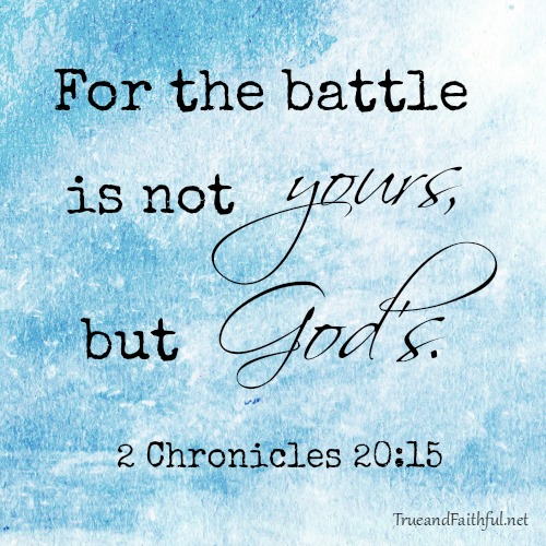 the battle is not yours but God's