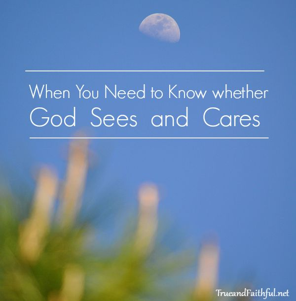 God sees and cares