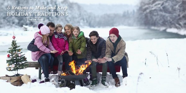 5 Reasons to Make and Keep Family Traditions