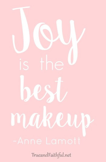 Joy is a choice. It really is that simple.