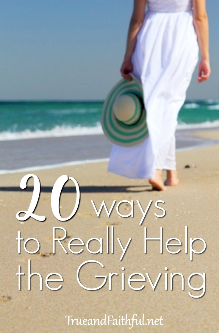 20 ways to really help those who are grieving. Click here for the full list.
