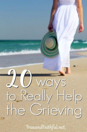 Don't know what to do? 20 of the best ways to really help those who are grieving.