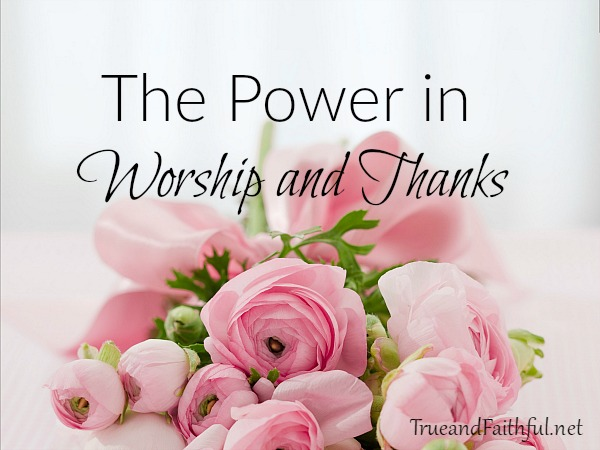 Even in our deepest pain, there is power in worship and thanks.