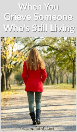 Grief | Grief and Loss | Christian Grief | Grieving Someone Still Living