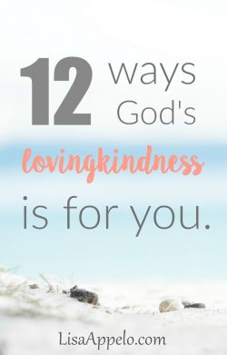 12 ways God's lovingkindness is for you