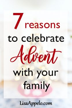 7 reasons to celebreat Advent with your family