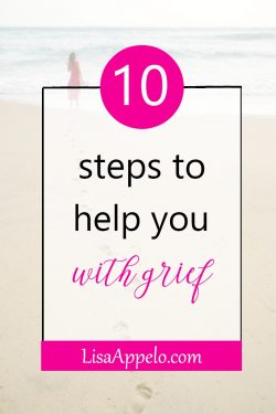 These 10 steps helped me move through grief. #griefsupport #griefencouragement #griefChristian