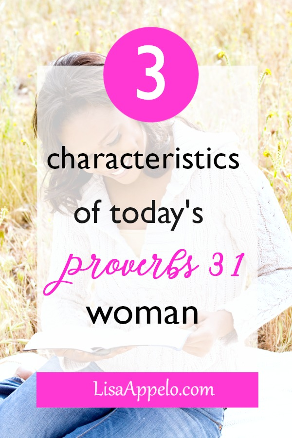 What does today\'s proverbs 31 woman look like? 3 central characteristics of the modern Proverbs 31 woman #proverbs31 #woman #today #modern #virtues