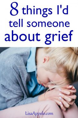 8 things I'd tell someone about grief