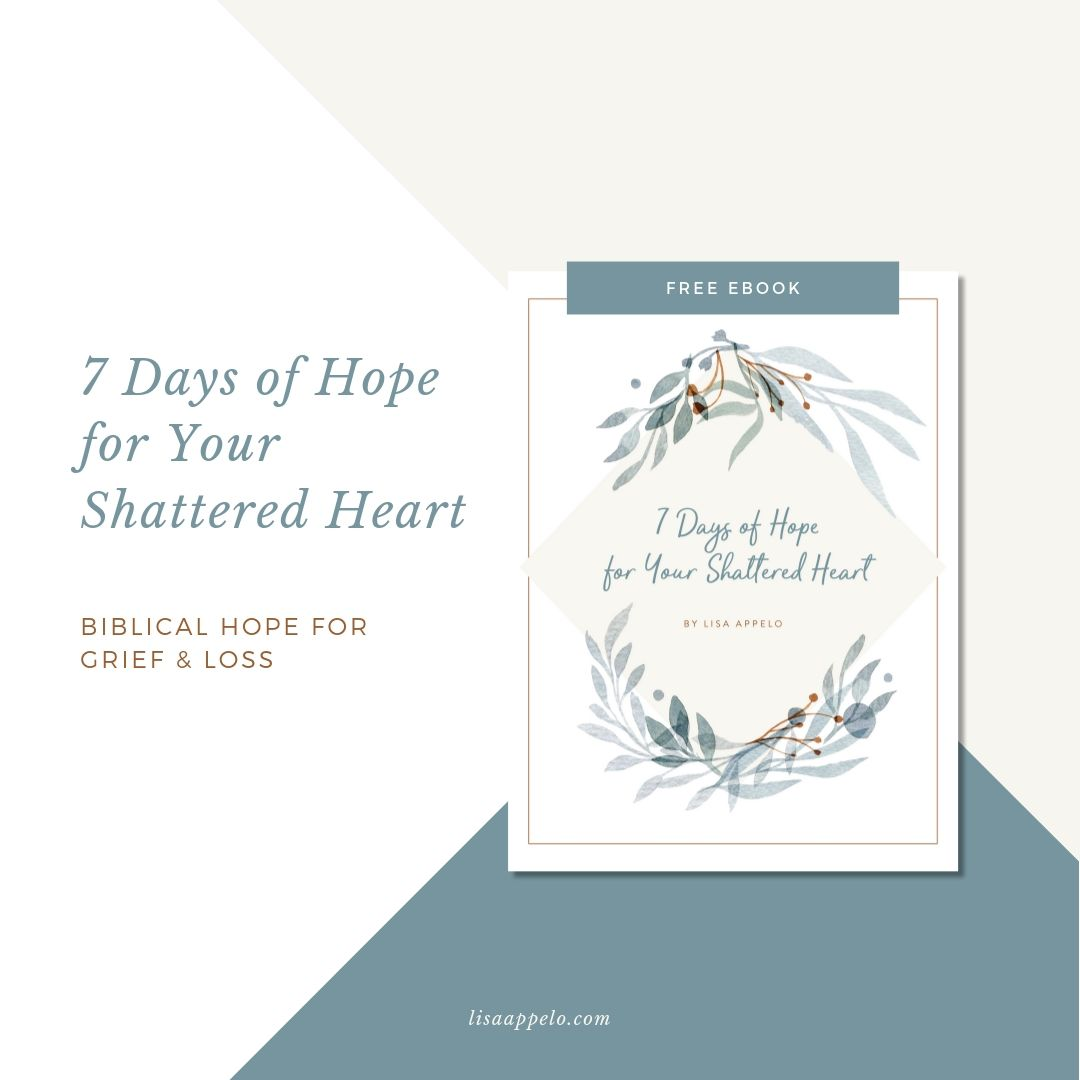 7 Days of Hope for Your Shattered Heart - Christian Grief with Hope for the widow or for loss