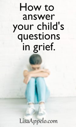 How to answer kids' questions about grief and death.