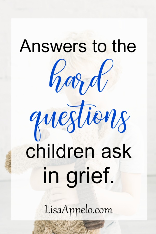 Here are answers to some of the hard questions children ask in grief. #Christian #grief #children #support