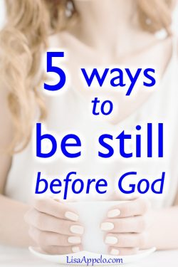 5 ways to be still before God
