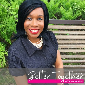 Better Together Barb Roose Podcast Lisa Appelo